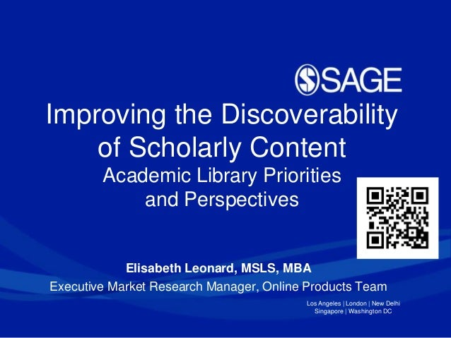 Los Angeles | London | New Delhi Singapore | Washington DC Improving the Discoverability of Scholarly Content Academic Lib...