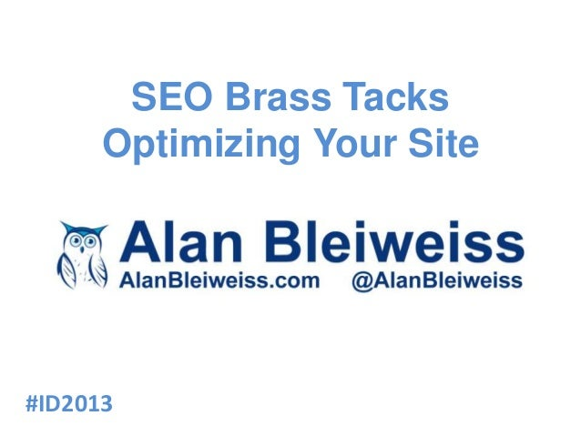 SEO Brass TacksOptimizing Your Site#ID2013