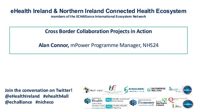 Cross Border Collaboration Projects in Action Alan Connor, mPower Programme Manager, NHS24 Join the conversation on Twitte...