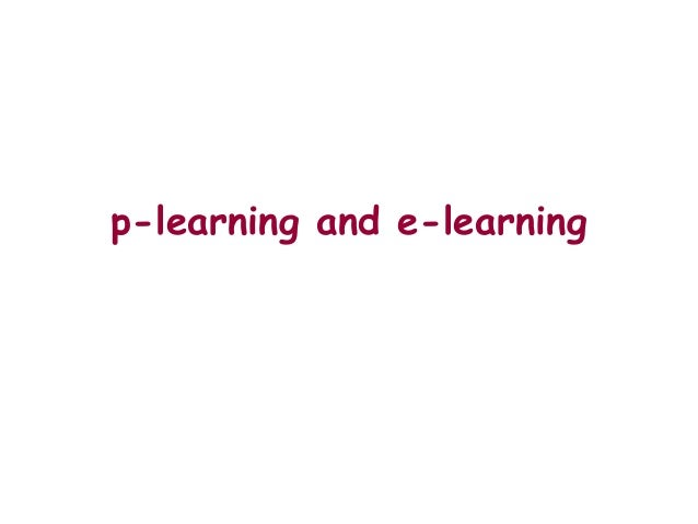 p-learning and e-learning