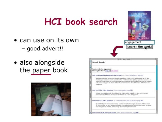 HCI book search • can use on its own – good advert!! • also alongside the paper book