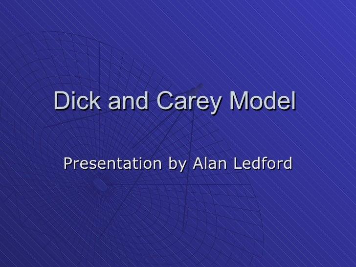 Dick and Carey Model  Presentation by Alan Ledford