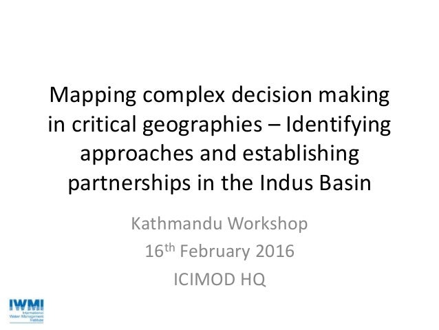 Mapping complex decision making in critical geographies – Identifying approaches and establishing partnerships in the Indu...