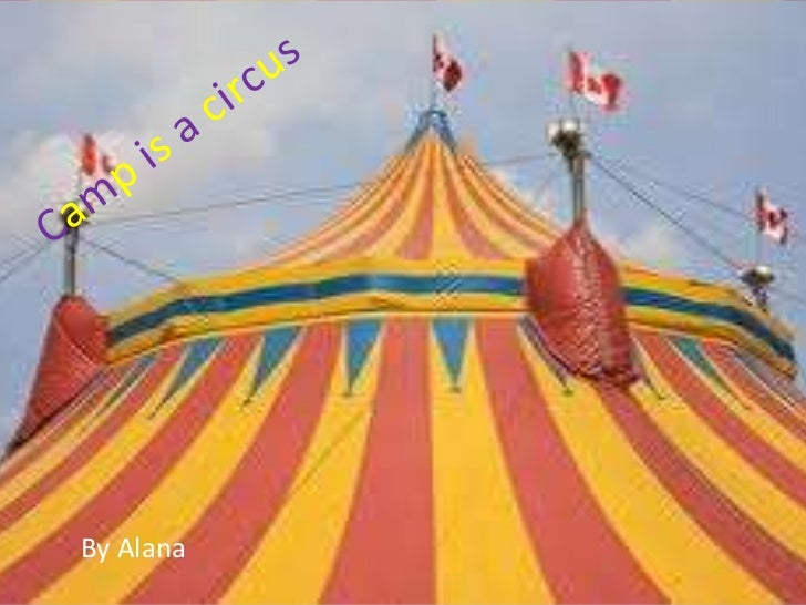 Camp isacircus<br />By Alana <br />
