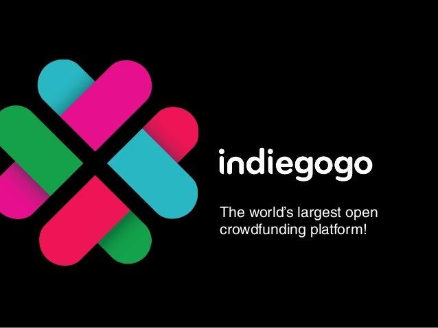 The world's largest open crowdfunding platform!