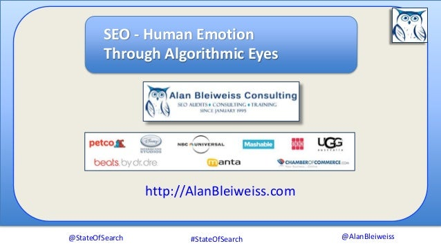 @AlanBleiweiss http://AlanBleiweiss.com @StateOfSearch SEO - Human Emotion Through Algorithmic Eyes #StateOfSearch
