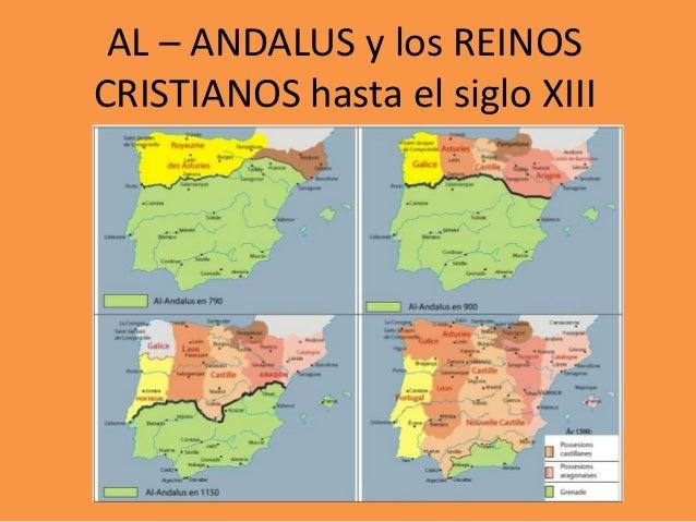 AL – ANDALUS y los REINOS CRISTIANOS hasta el siglo XIII