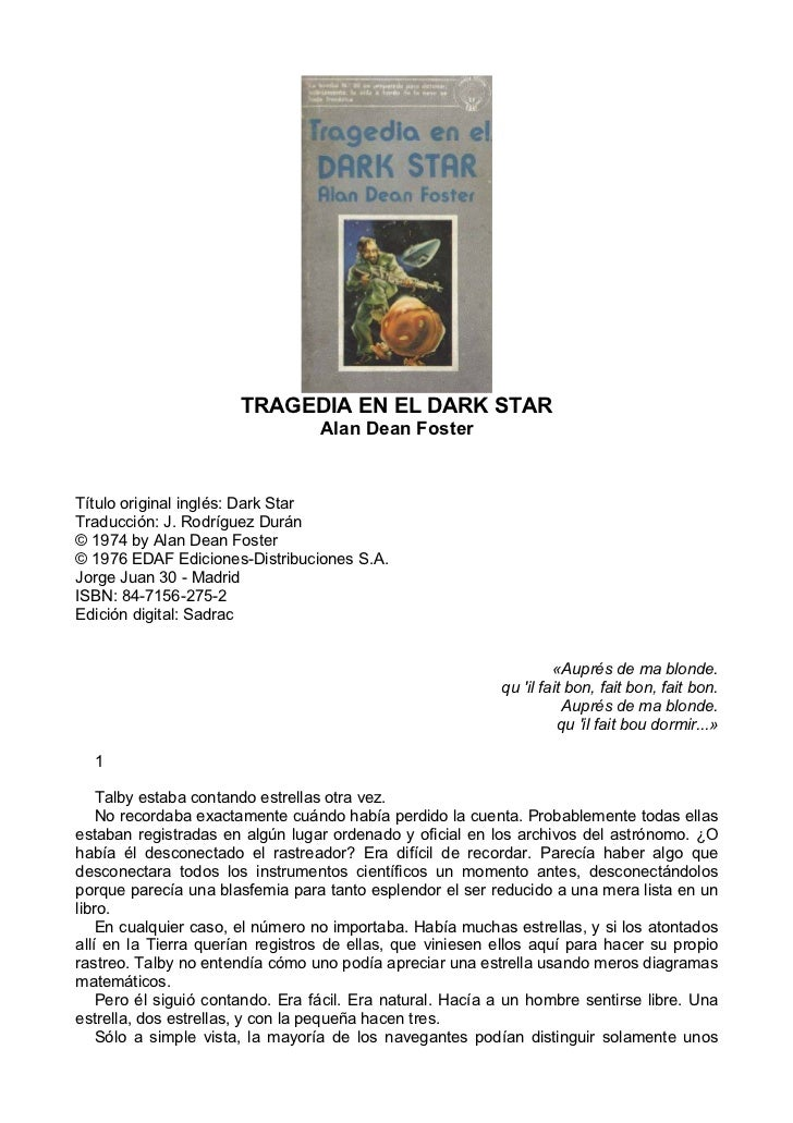 TRAGEDIA EN EL DARK STAR                                  Alan Dean FosterTítulo original inglés: Dark StarTraducción: J. ...