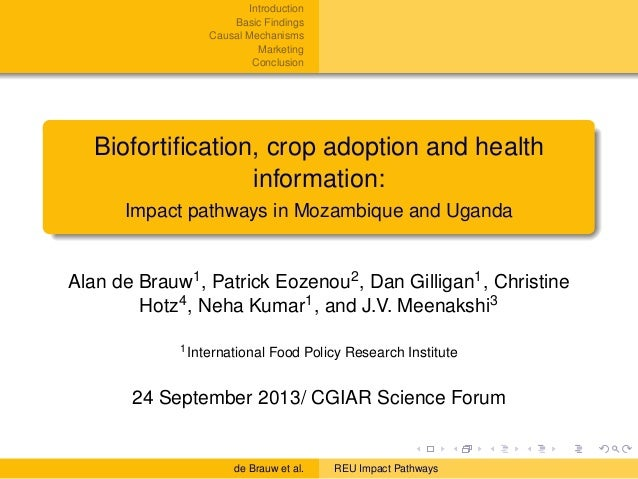Introduction Basic Findings Causal Mechanisms Marketing Conclusion Biofortification, crop adoption and health information: ...
