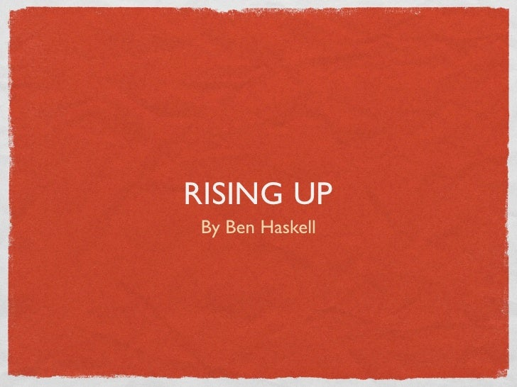 RISING UP By Ben Haskell