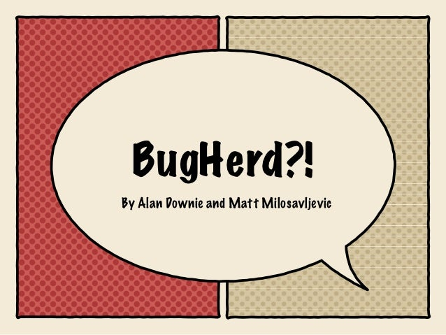 BugHerd?!By Alan Downie and Matt Milosavljevic