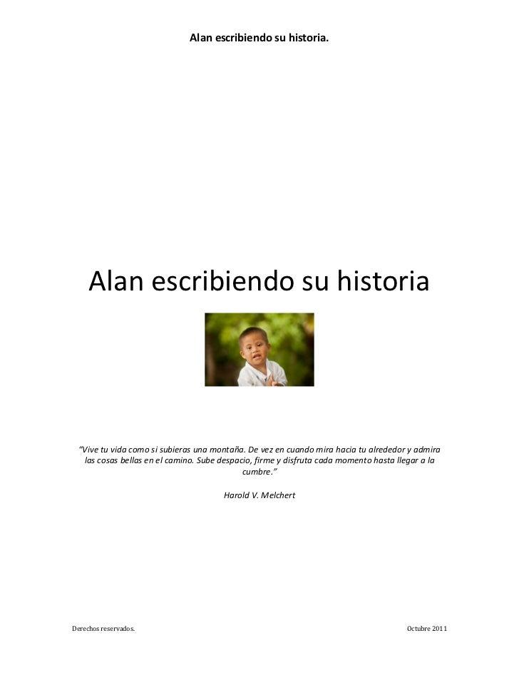 """Alan escribiendo su historia.     Alan escribiendo su historia """"Vive tu vida como si subieras una montaña. De vez en cuand..."""