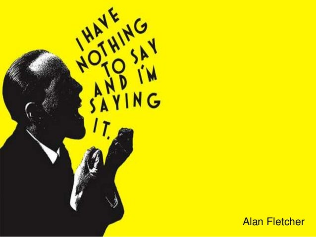artistic work of alan fletcher and david carson Alan fletcher designs, example of his simple, handwritten design also really  shows his personality with humor, and his belief in taking control of your life and.