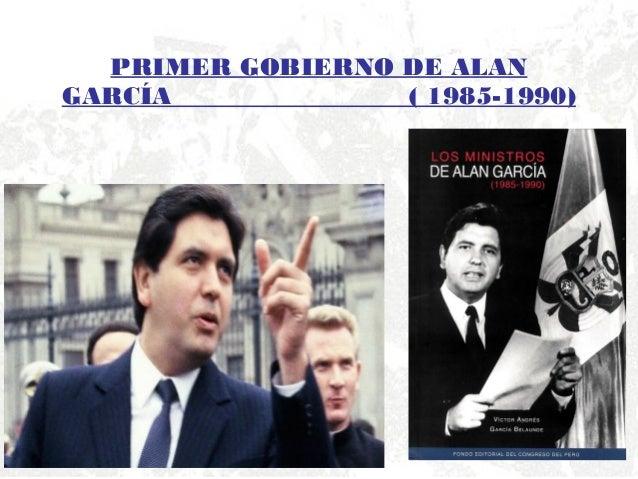 PRIMER GOBIERNO DE ALAN GARCÍA ( 1985-1990)