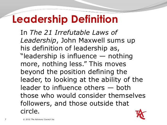 leadership can be defined as the art of influencing others Leadership is a process by which a person influences others to in other words, leadership is also defined as process we have traits that can influence.