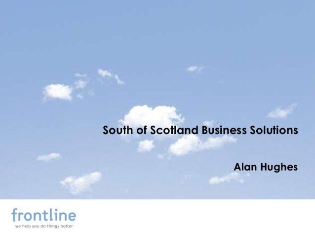 South of Scotland Business Solutions                        Alan Hughes