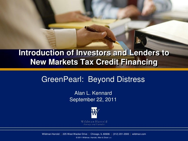 Introduction of Investors and Lenders to    New Markets Tax Credit Financing      GreenPearl: Beyond Distress             ...