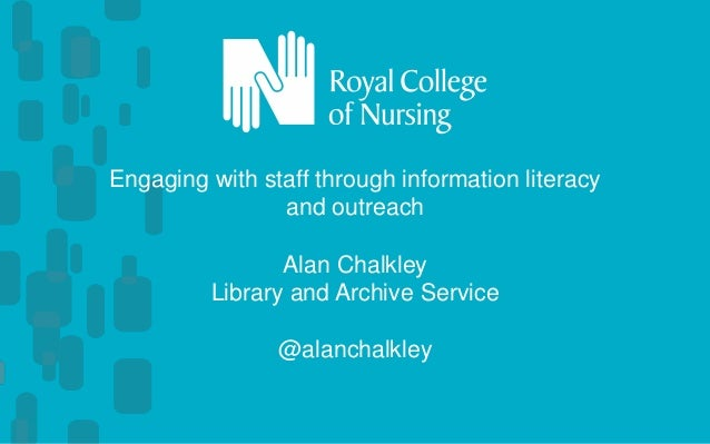 Engaging with staff through information literacy and outreach Alan Chalkley Library and Archive Service @alanchalkley