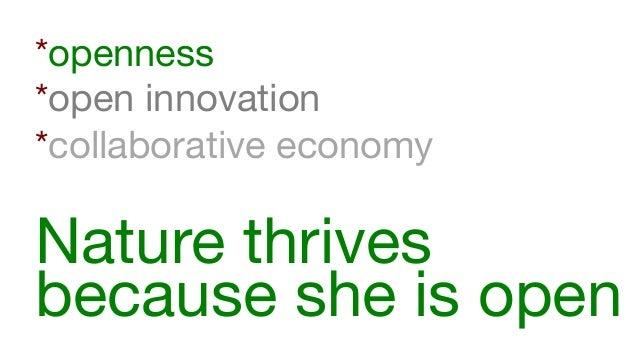 Open innovation! Open legal frameworks! Open data! Open api's! Open business models! Open organisation! Open source!