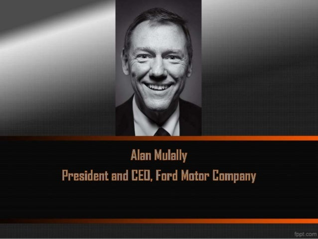 Alan mulally for Ford motor company alan mulally