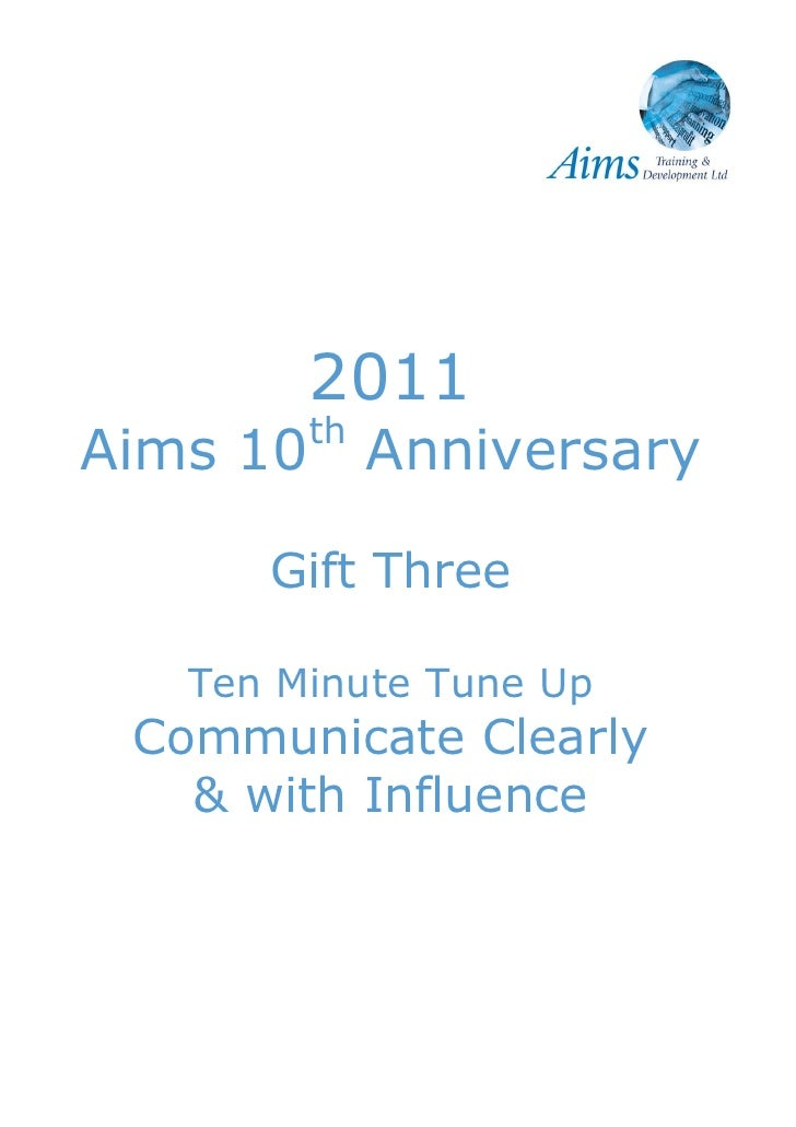 2011          thAims 10        Anniversary      Gift Three   Ten Minute Tune Up Communicate Clearly   & with Influence