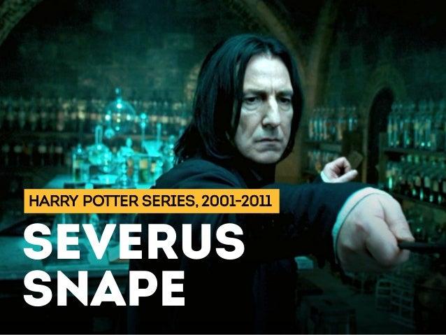 HARRY POTTER SERIES, 2001-2011 SEVERUS SNAPE