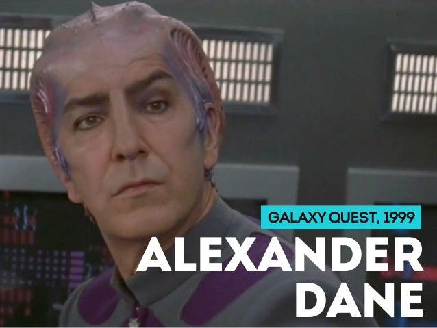 GALAXY QUEST, 1999 ALEXANDER DANE