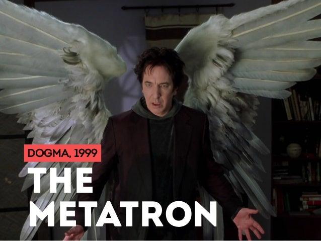 DOGMA, 1999 THE METATRON