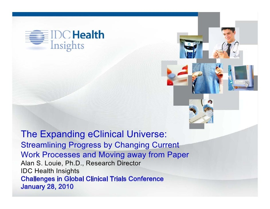 The Expanding eClinical Universe: Streamlining Progress by Changing Current Work Processes and Moving away from Paper Alan...