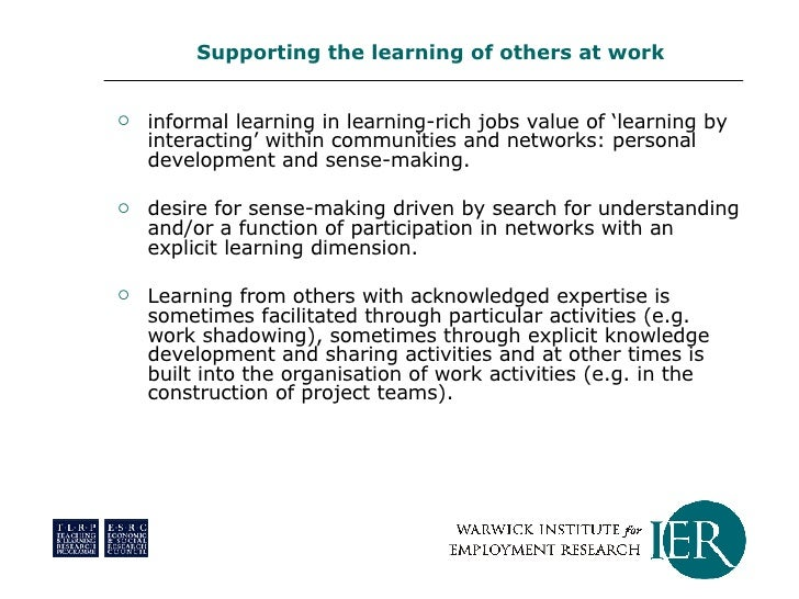 <ul><li>informal learning in learning-rich jobs value of 'learning by interacting' within communities and networks: person...