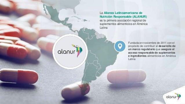 La Alianza Latinoamericana de Nutrición Responsable (ALANUR) es la primera asociación regional de suplementos alimenticios...