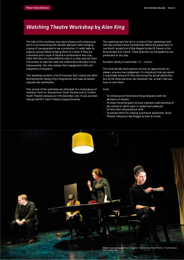 YOUTH DRAMA IRELAND PAGE 35 The workshop was the last in a series of four workshops held that day and took place immediate...