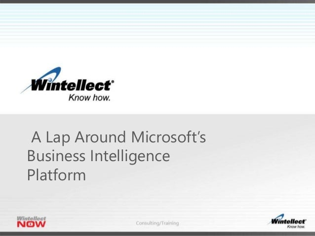 A Lap Around Microsoft's Business Intelligence Platform