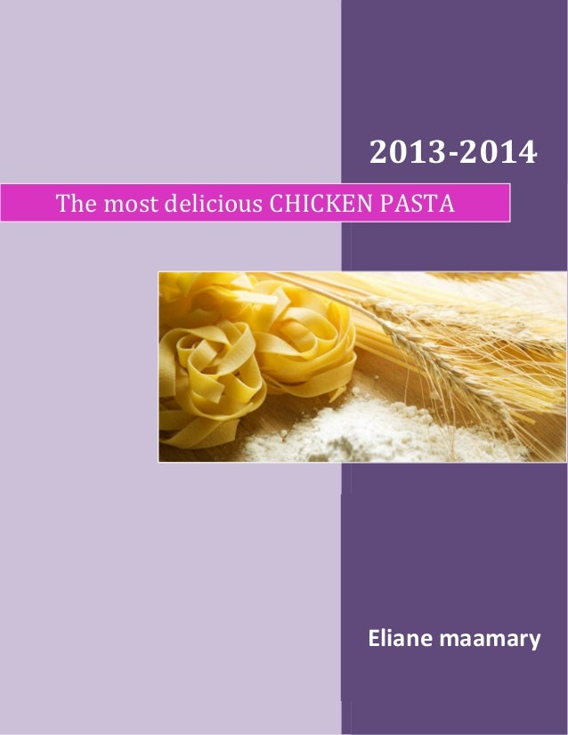 2013-2014 The most delicious CHICKEN PASTA  Eliane maamary