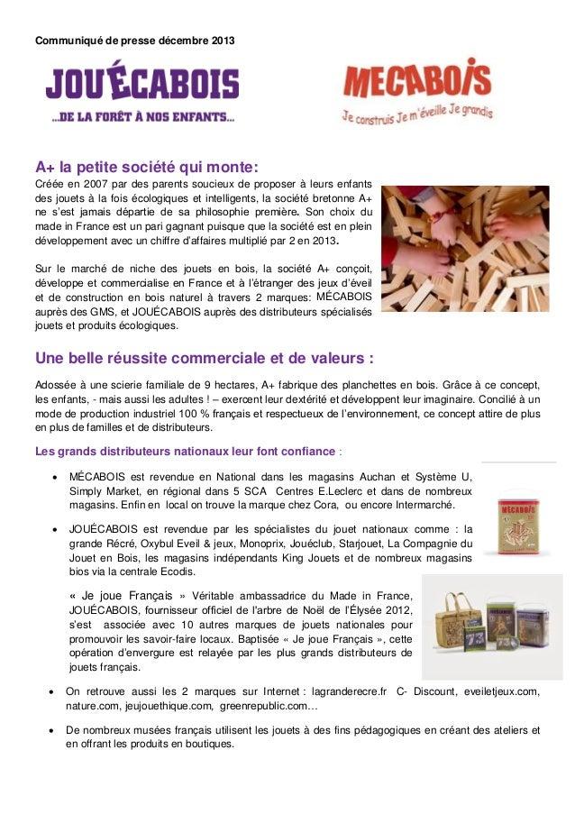 Communiqué de presse décembre 2013  A+ la petite société qui monte: Créée en 2007 par des parents soucieux de proposer à l...