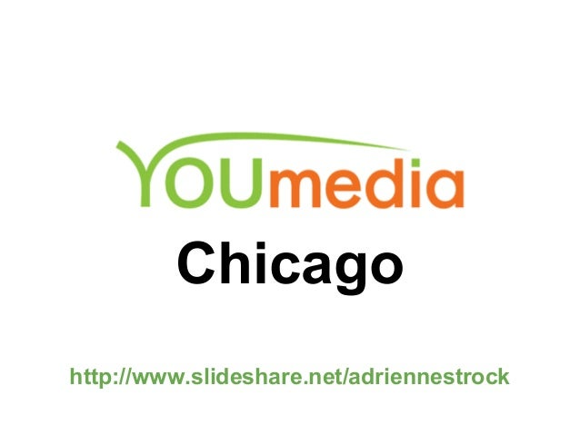 Chicago http://www.slideshare.net/adriennestrock