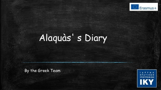 Alaquàs' s Diary By the Greek Team