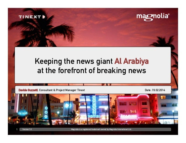 DD.MM.YYYY at Venue/CustomerFirst Last, Role Keeping the news giant Al Arabiya at the forefront of breaking news 1 Version...