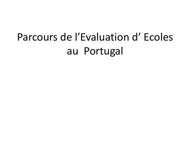 Parcours de l'Evaluation d' Ecolesau Portugal