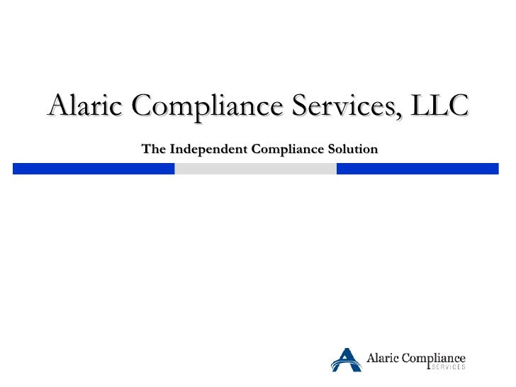 Alaric Compliance Services, LLC   The Independent Compliance Solution