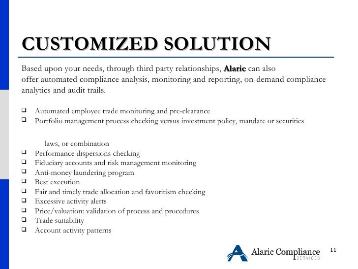 CUSTOMIZED SOLUTION <ul><li>Based upon your needs, through third party relationships,  Alaric  can also  </li></ul><ul><li...