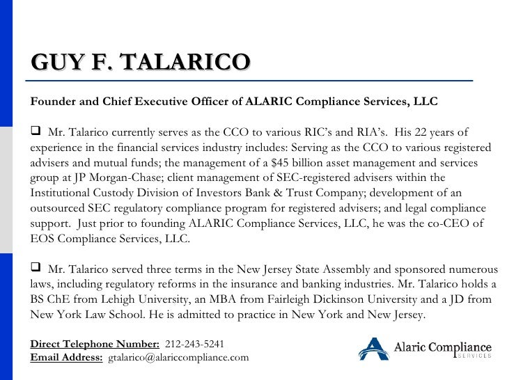 <ul><li>Founder and Chief Executive Officer of ALARIC Compliance Services, LLC  </li></ul><ul><li>Mr. Talarico currently s...