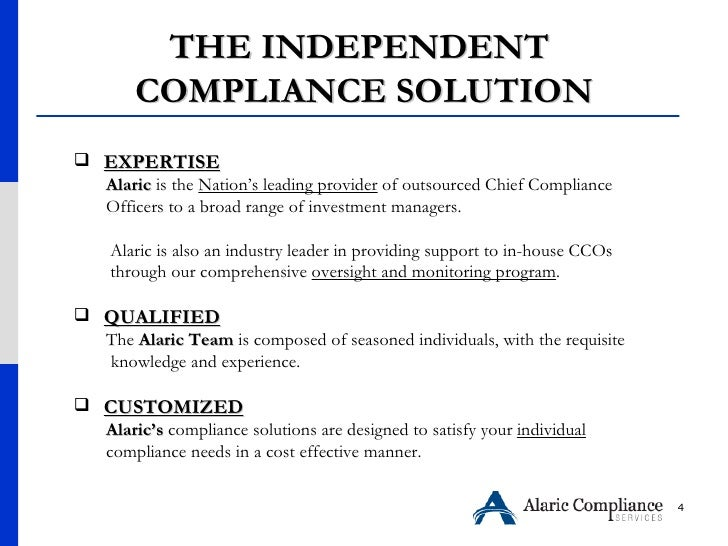 THE INDEPENDENT  COMPLIANCE SOLUTION <ul><li>EXPERTISE </li></ul><ul><li>Alaric  is the  Nation's leading provider  of out...