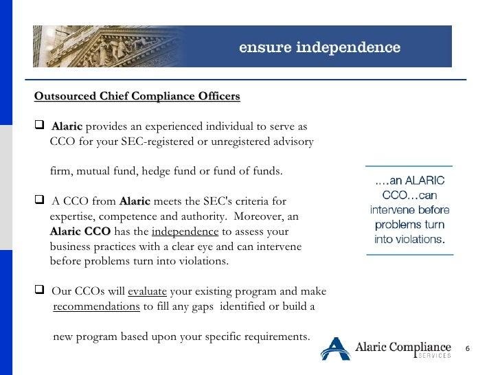 <ul><li>Outsourced Chief Compliance Officers </li></ul><ul><li>Alaric  provides an experienced individual to serve as  </l...