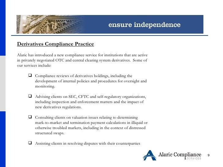<ul><li>Derivatives Compliance Practice </li></ul><ul><li>Alaric has introduced a new compliance service for institutions ...