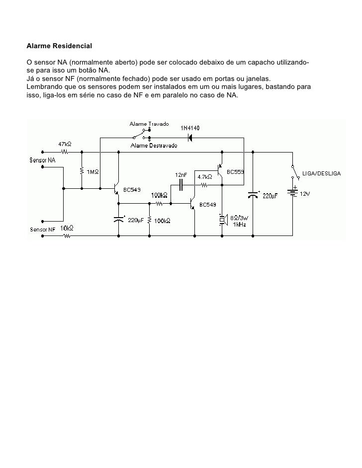 Alarme ResidencialO sensor NA (normalmente aberto) pode ser colocado debaixo de um capacho utilizando-se para isso um botã...