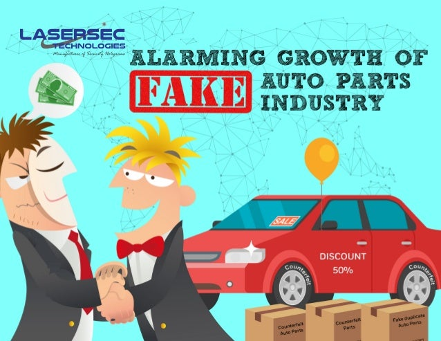 2Alarming Growth of Fake Auto Parts Industry Counterfeit Practices of all accidents occurs in this country1 Fake products,...