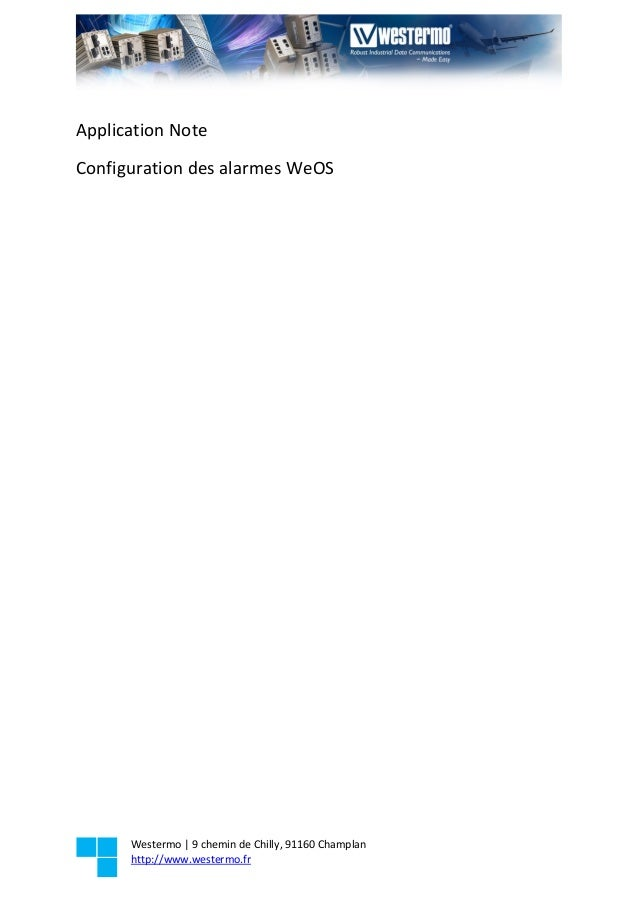 Westermo | 9 chemin de Chilly, 91160 Champlan http://www.westermo.fr Application Note Configuration des alarmes WeOS