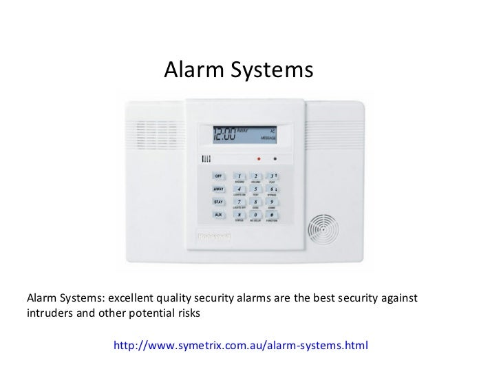 Alarm Systems Alarm Systems: excellent quality security alarms are the best security against intruders and other potential...