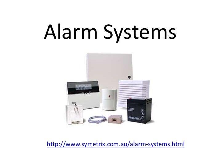 Alarm Systemshttp://www.symetrix.com.au/alarm-systems.html